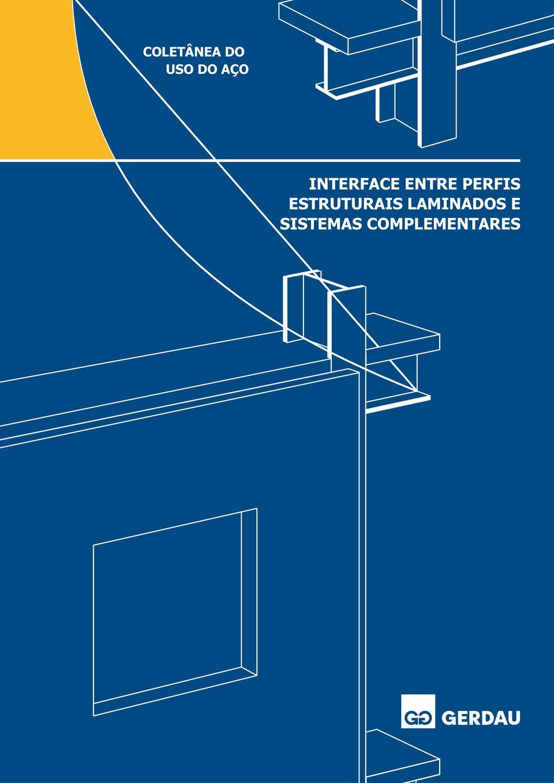 Série Projeto e Cálculo de Estruturas Metálicas: Interface entre Perfis Laminados e Sistemas Complementares